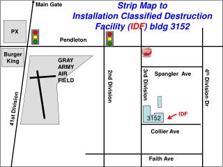 Strip Map to  Installation Classified Destruction Facility ( IDF ) bldg 3152