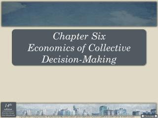 Chapter Six Economics of Collective Decision-Making