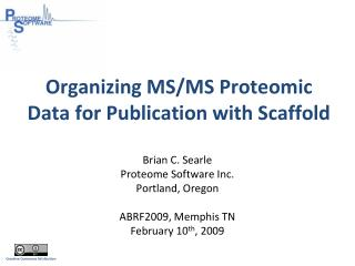 Organizing MS/MS Proteomic Data for Publication with Scaffold