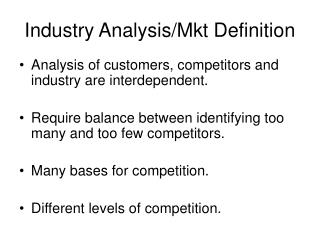 Industry Analysis/Mkt Definition