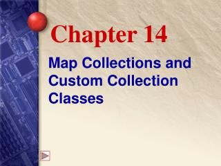 Map Collections and Custom Collection Classes
