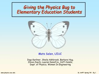 Giving the Physics Bug to  Elementary Education Students