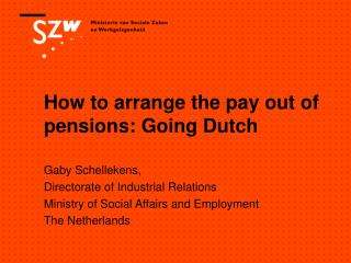 How to arrange the pay out of pensions: Going Dutch