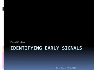 Identifying early signals