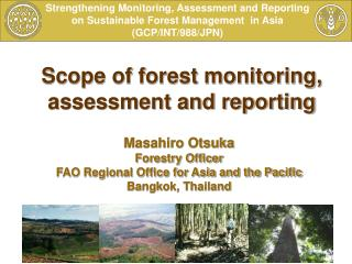 Scope of forest monitoring, assessment and reporting