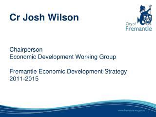 Cr Josh Wilson Chairperson Economic Development Working Group