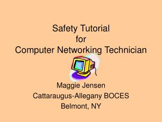 Safety Tutorial for Computer Networking Technician