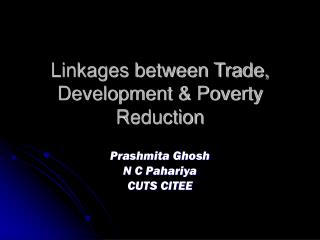 Linkages between Trade, Development & Poverty Reduction