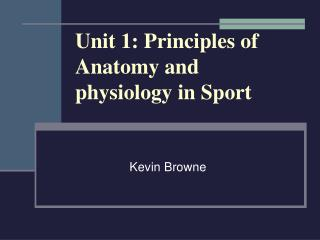 Unit 1: Principles of Anatomy and physiology in Sport