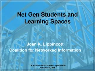 Net Gen Students and Learning Spaces