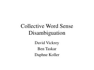 Collective Word Sense Disambiguation