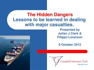 The Hidden Dangers  Lessons to be learned in dealing with major casualties.