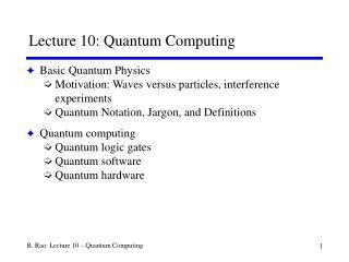 Lecture 10: Quantum Computing