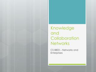 Knowledge and Collaboration Networks
