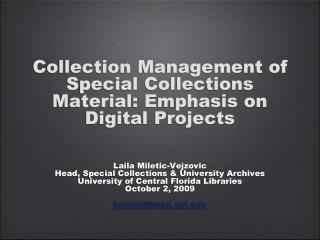 Collection Management of Special Collections Material: Emphasis on Digital Projects