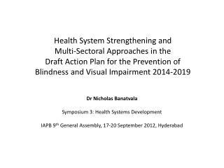 Dr  Nicholas  Banatvala Symposium 3: Health Systems Development