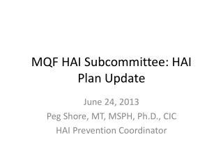 MQF HAI Subcommittee: HAI Plan Update