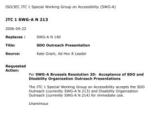 ISO/IEC JTC 1 Special Working Group on Accessibility (SWG-A) JTC 1 SWG-A N 213 2006-09-22