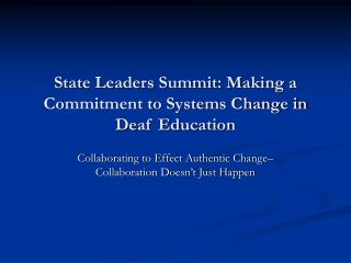 State Leaders Summit: Making a Commitment to Systems Change in Deaf Education