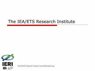 The IEA/ETS Research Institute
