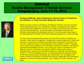 SEMINAR  Quality Management of Rehab Services Ouagadougou, June 11-15, 2012