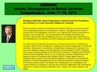 SEMINAR  Quality Management of Rehab Services Ouagadougou, June 11-15, 2012