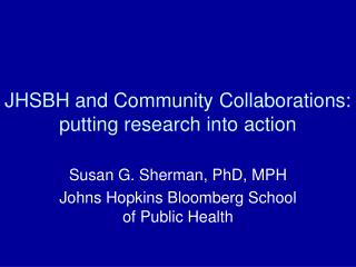 JHSBH and Community Collaborations: putting research into action
