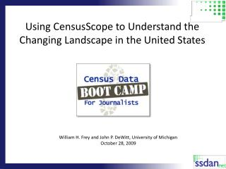Using CensusScope to Understand the Changing Landscape in the United States