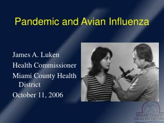 Pandemic and Avian Influenza