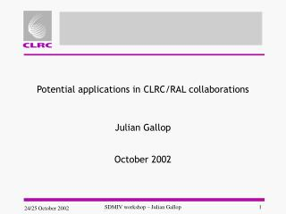 Potential applications in CLRC/RAL collaborations