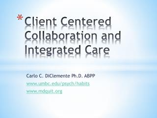 Client Centered Collaboration and Integrated Care