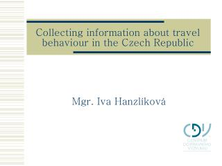 Collecting information about trave l  behaviour in  the  Czech Republic