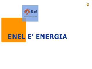 ENEL E' ENERGIA