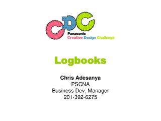 Logbooks  Chris Adesanya PSCNA Business Dev. Manager 201-392-6275