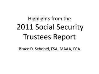 Highlights from the 2011 Social Security Trustees Report