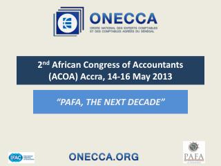 2 nd  African Congress of Accountants (ACOA) Accra , 14-16 May 2013