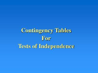 Contingency Tables For Tests of Independence
