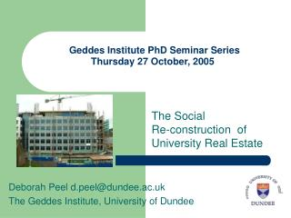Geddes Institute PhD Seminar Series Thursday 27 October, 2005