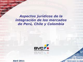Aspectos jurídicos de la integración de los mercados de Perú, Chile y Colombia