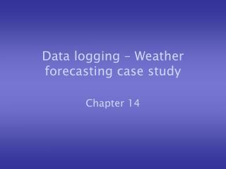 Data logging � Weather forecasting case study