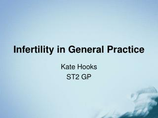 Infertility in General Practice