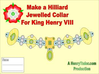 Make a Hilliard Jewelled Collar For King Henry VIII