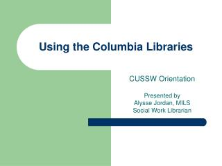 Using the Columbia Libraries