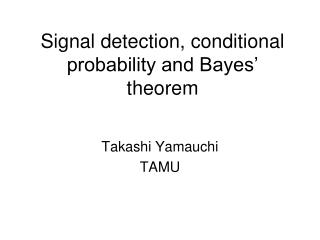 Signal detection, conditional probability and Bayes' theorem