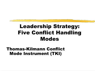 Leadership Strategy:  Five Conflict Handling Modes
