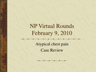 NP Virtual Rounds February 9, 2010