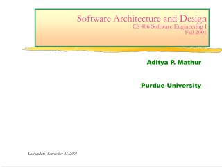 Software Architecture and Design CS 406 Software Engineering I Fall 2001