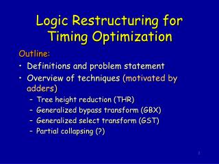 Logic Restructuring for Timing Optimization