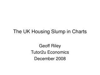 The UK Housing Slump in Charts