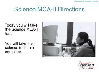 Science MCA-II Directions